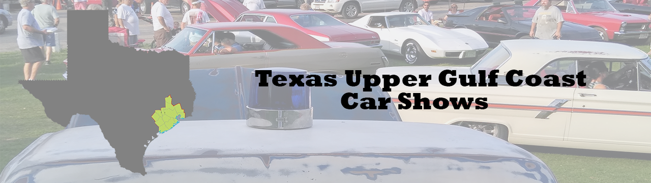 Car shows and car cruises this week in Houston TX, Galveston TX, Beaumont TX and the Texas Upper Gulf Coast
